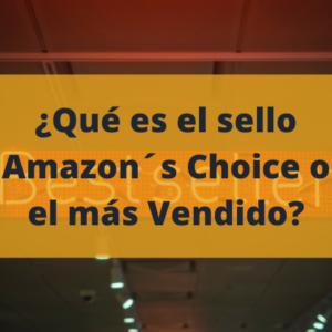 conseguir amazon choice